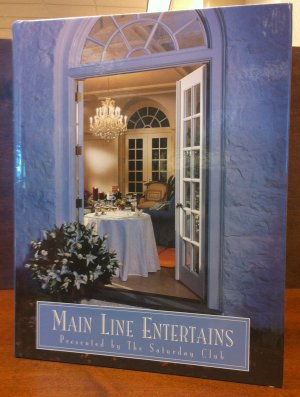 Main Line Entertains Cookbook published by The Saturday Club