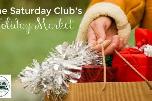The Saturday Club Announces 2017 Annual Holiday Market Will Take Place Tuesday, November 14