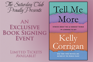 The Saturday Club to Host Author Kelly Corrigan's Newest Book Launch Event