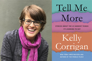 Kelly Corrigan Tell Me More Book Event